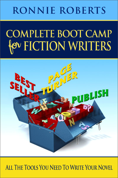 Complete Boot Camp for Fiction Writers – All the Tools You Need to Write Your Novel